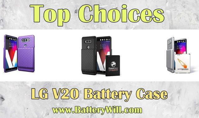 Best LG V20 Battery Case